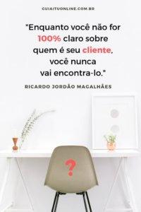 Frase vendedor Ricardo Jordão sobre clientes para vendas