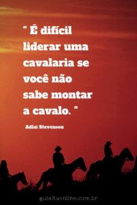 frase liderar cavalaria