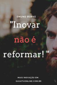 frase sobre inovar sem refomar