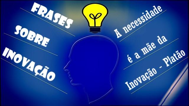 25 Poderosas Frases sobre Inovação de Pessoas que Vencedoras [aprenda com que já fez]