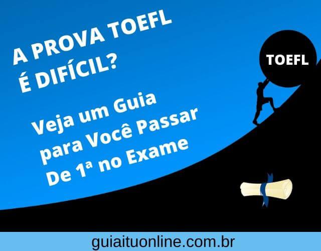 A Prova TOEFL é Difícil? Guia Completo para Passar no Exame [De 1ª]
